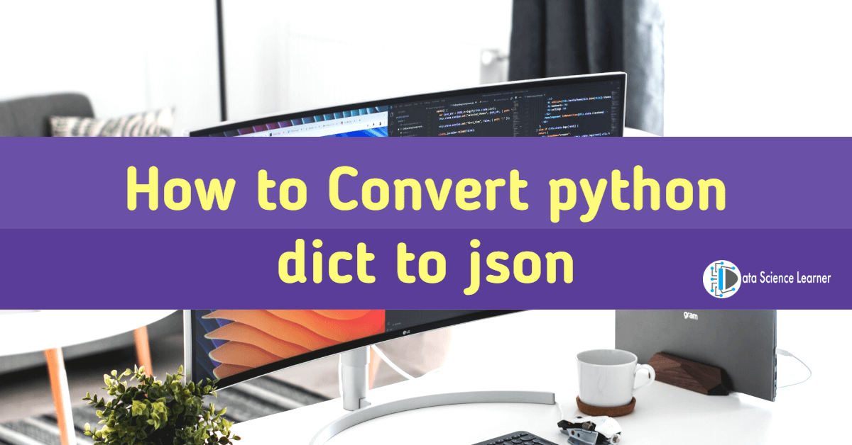How to Convert python dict to json