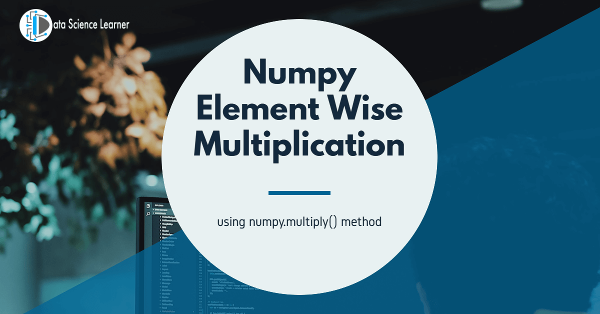 Numpy Element Wise Multiplication featured image