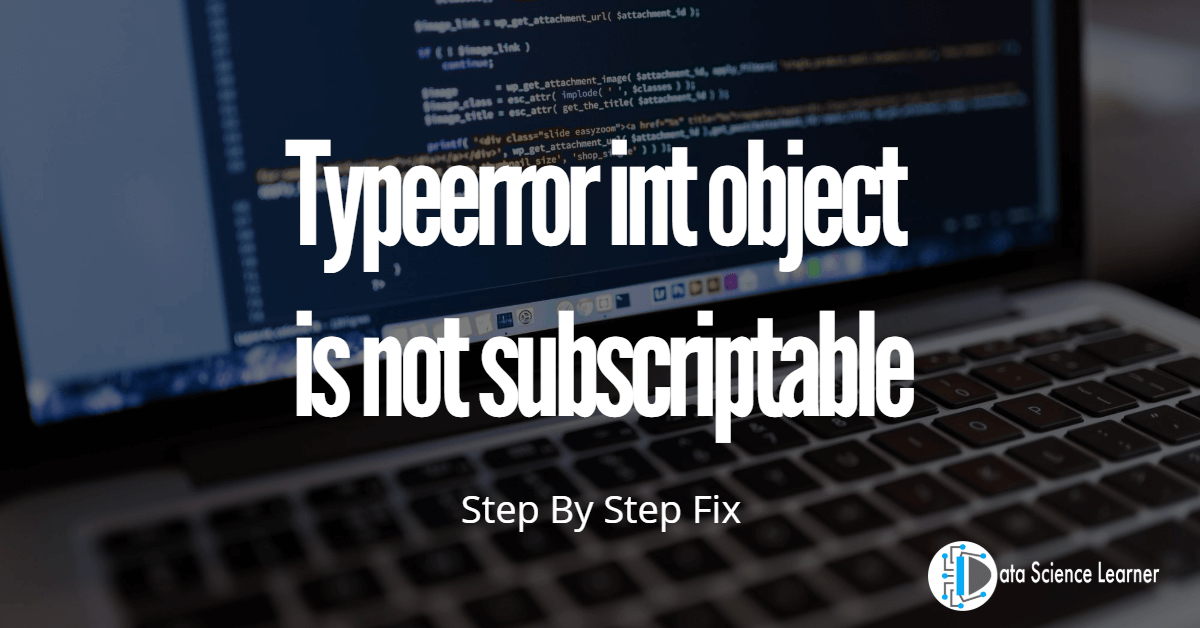 Typeerror int object is not subscriptable