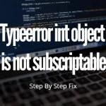 Typeerror int object is not subscriptable