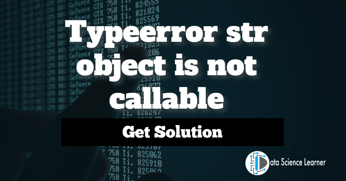 Typeerror str object is not callable featured image
