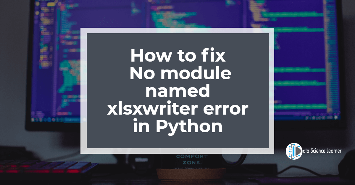 How to fix No module named xlsxwriter error in Python