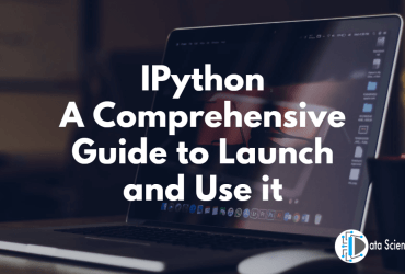 IPython A Comprehensive Guide to Launch and Use it