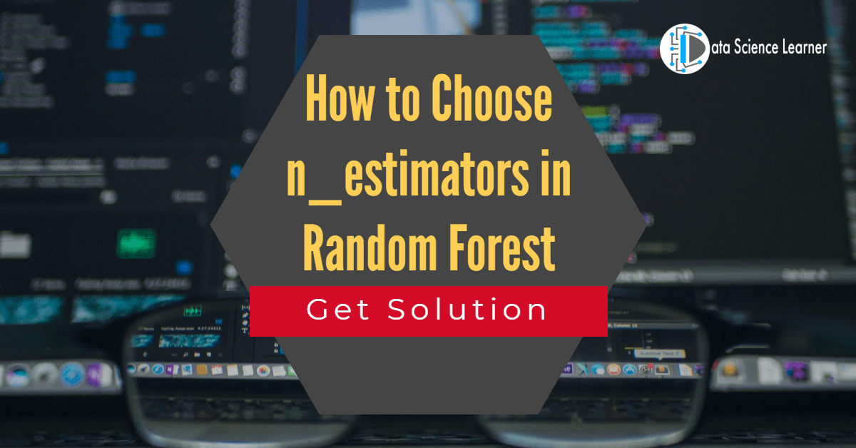 How to Choose n_estimators in Random Forest