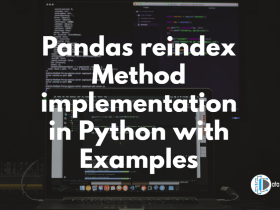 Pandas reindex Method implementation in Python with Examples