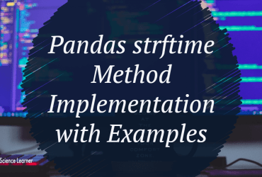 Pandas strftime Method Implementation with Examples