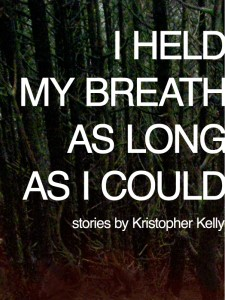 I Held My Breath as Long as I Could