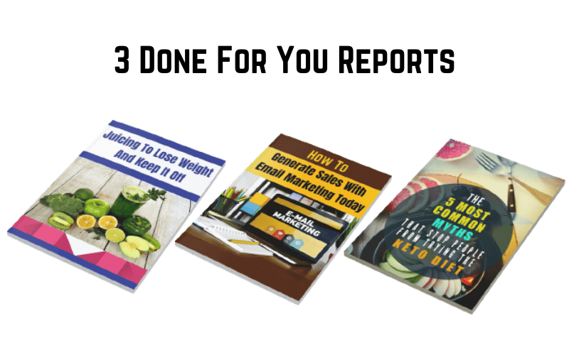 3 Done For You Reports