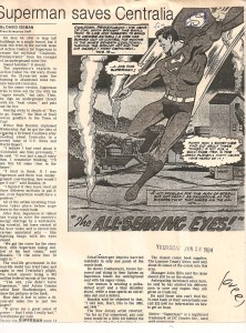 The Bloomsburg Press-Enterprise in 84 decided that Superman saving a town from an underground minefire was news, and I loved getting that assignment.