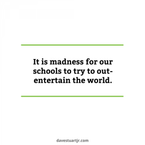 education not entertainment