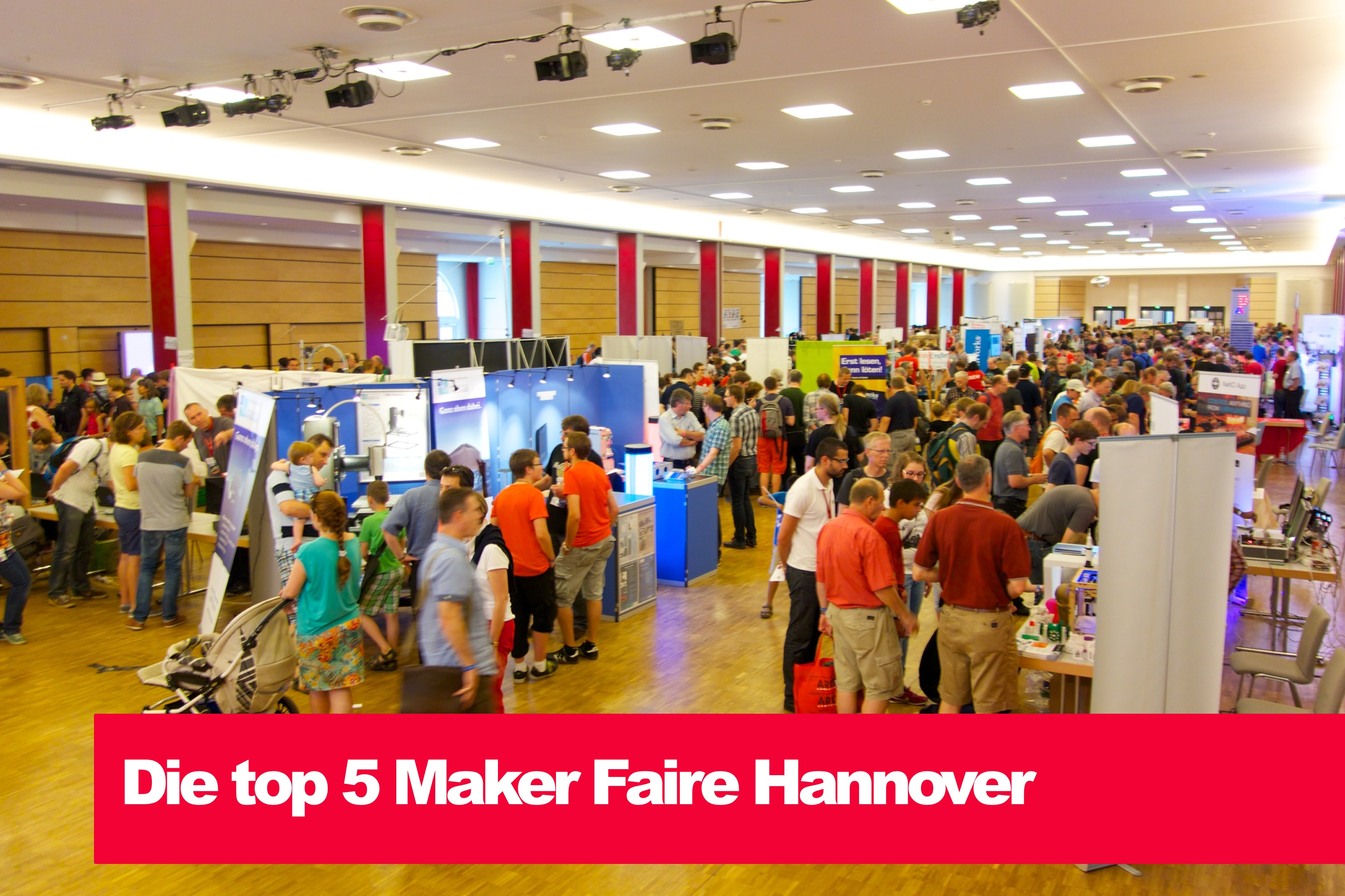 Die top 5 Maker Faire Hannover