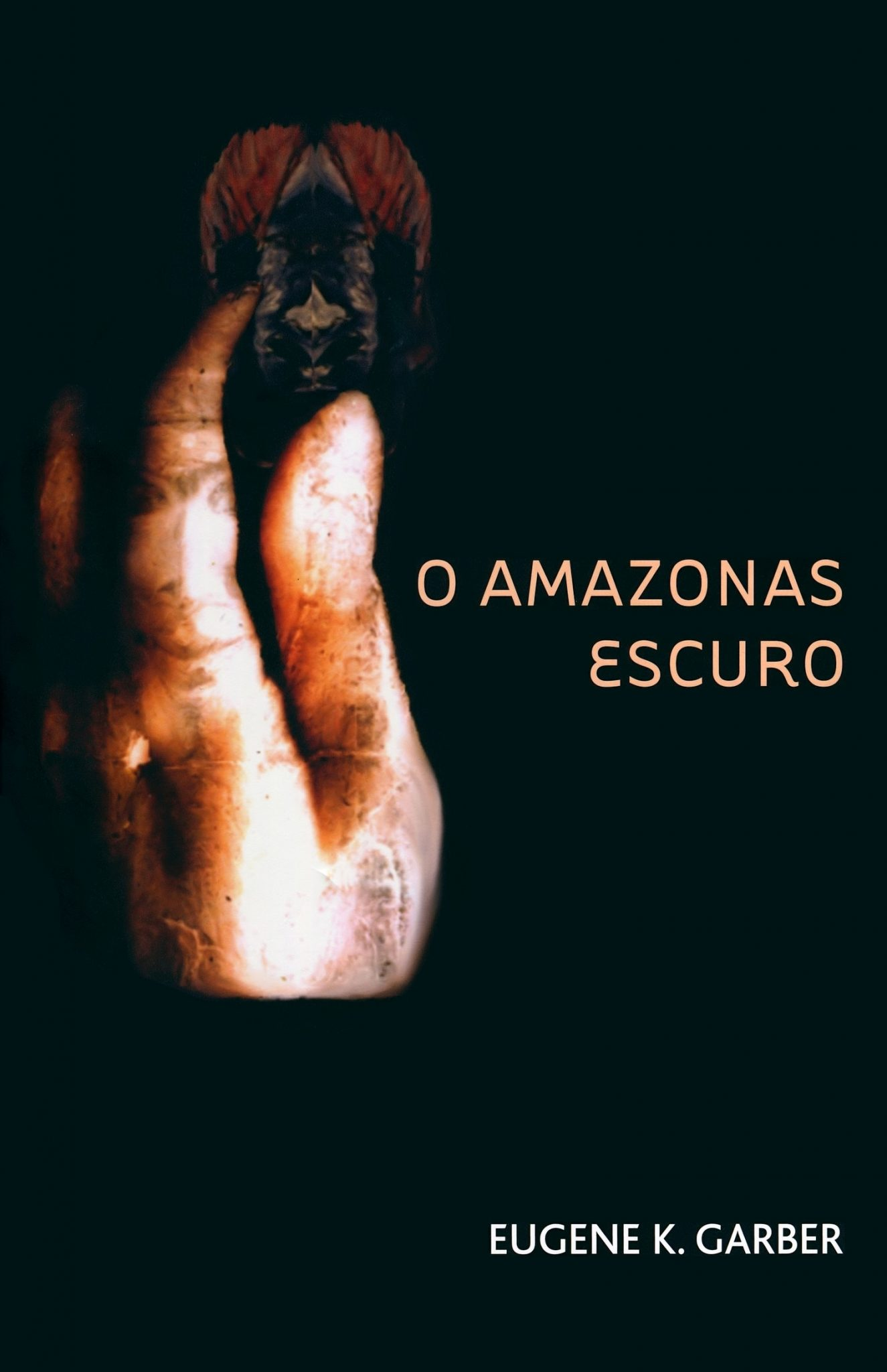 O Amazonas Escuro, Book 2 of The Eroica Trilogy
