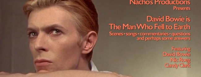 David Bowie is The Man Who Fell To Earth (Redux – A Nacho Documentary – 2021)