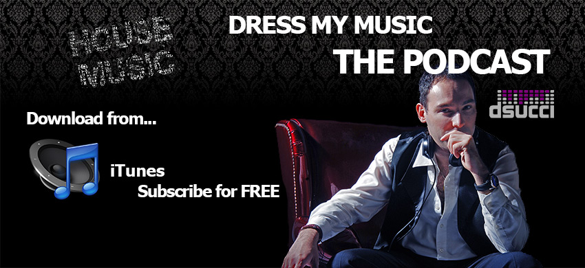 Dress my music – Davide Succi Podcast