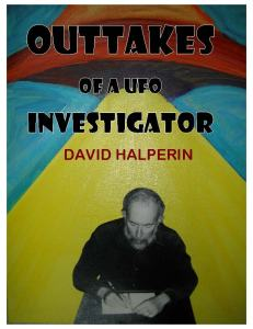 "Click on the picture to download chapter 3 of ""Outtakes of a UFO Investigator"" (PDF). Cover art by Rose Shalom Halperin."