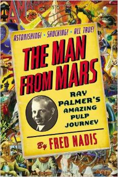"""Fred Nadis, """"The Man From Mars."""""""