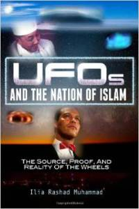"Ilia Rashad Muhammad, ""UFOs and the Nation of Islam"" (2013)"