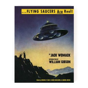 """Jack Womack, """"Flying Saucers Are Real!"""""""