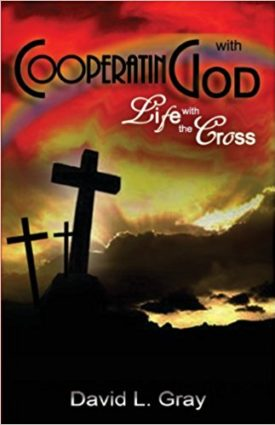 Cooperating with God: Life with the Corss David L. Gray