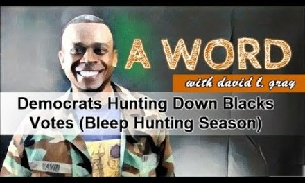 Democrats Hunting Down Blacks Votes (Bleep Hunting Season)