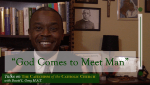 David L. Gray Talks on the Catechism of the Catholic Church