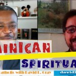 On Dominican Spirituality with Father Greg Maturi, O.P.