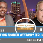 Is Tradition Under Attack? (Chat with Father Richard Heilman)