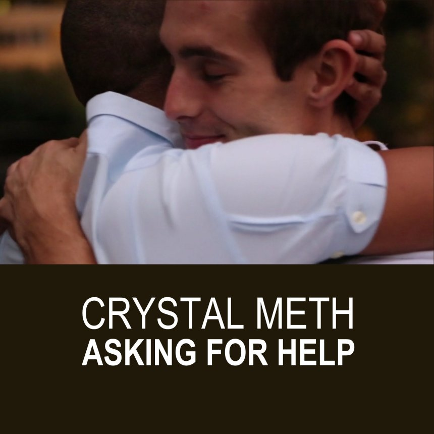 Crystal Meth: Asking for Help