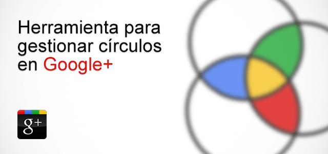 gestionar_circulos_google