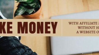 make money from affiliate marketing without a website