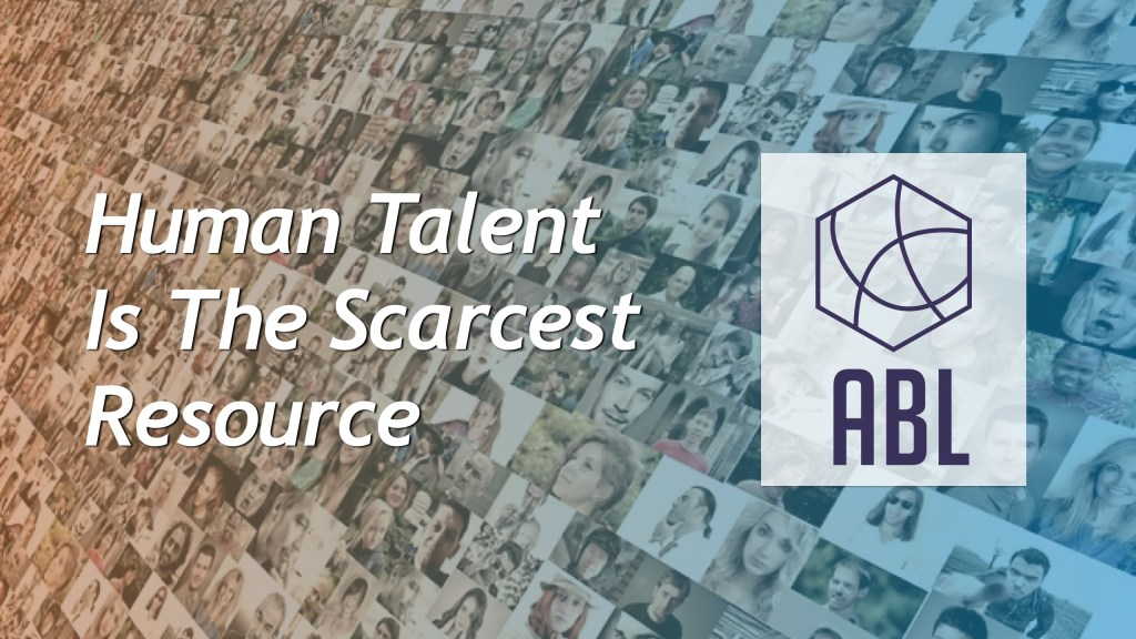 Human Talent Is The Scarcest Resource