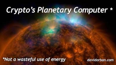 Crypto's Planetary Computer