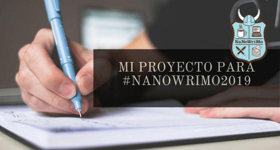 Mi proyecto para #Nanowrimo2019