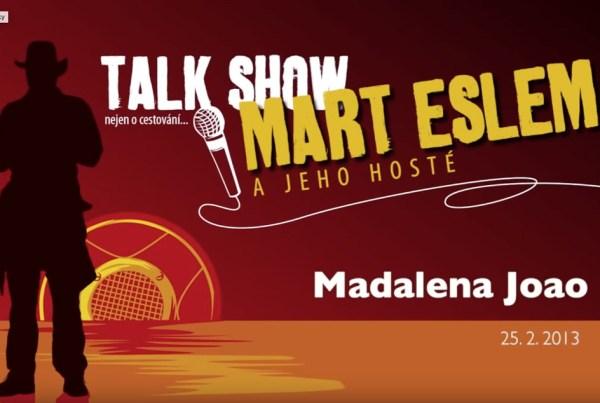 Talk show – Mart Eslem a jeho hosté Madalena Joao