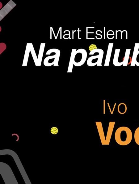 Mart Eslem: Na palubě s Ivo Vodičkou