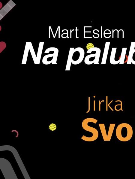 Mart Eslem: Na palubě s Jirkou Svobodou (2)
