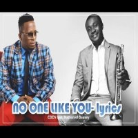 No one like you by Eben ft Nathaniel Bassey lyrics
