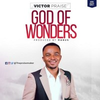 GOD OF WONDERS - BY VICTOR PRAISE - LYRICS AND MP3