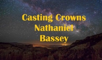 Casting Crowns by Nathaniel Bassey Lyrics + MP3 (2015 song)