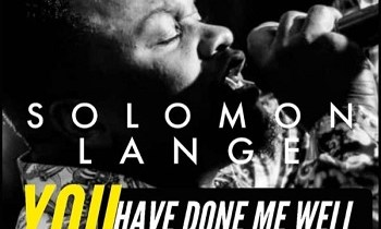 You have Done Me Well by Solomon Lange- lyrics and MP3 (2018 song)