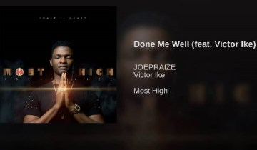 Done Me Well By Joe Praize lyrics and MP3 (2020 song)