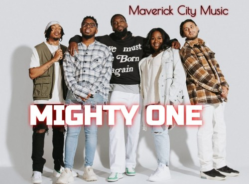 Mighty One by Maverick City | Todd Dulaney | Maryanne lyrics and MP3 2021 song