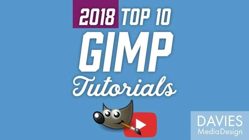 Top 10 GIMP Tutorials on YouTube of 2018 (So Far)