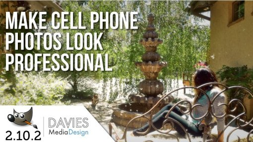 GIMP 2.10.2 Tutorial: Make Cell Phone Photos Look Professional