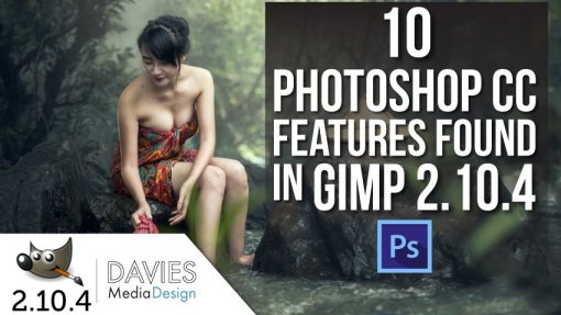GIMP vs. Photoshop: 10 Photoshop CC Features Found in GIMP 2.10.4