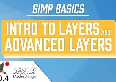 GIMP Basics 2018: Intro to Layers and Advanced Layers (GIMP 2.10.4)