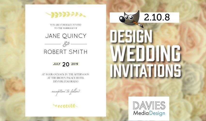 How To Design Wedding Invitations In Gimp 2 10 Davies Media Design