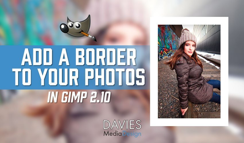 How to Add a Border to Your Photos in GIMP 2.10