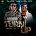 VIDEO+MP3: Calebin Ft. Joe Blaque - Turn Up