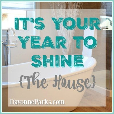 It's Your Year to Shine {The House}